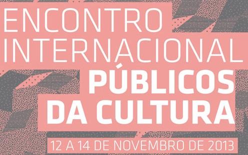 Encontro Internacional Públicos da Cultura.