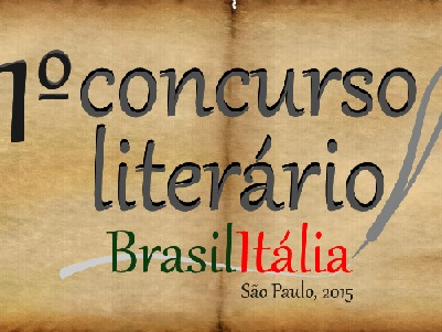 1º CONCURSO LITERÁRIO BRASIL ITÁLIA: INSCRIÇÕES ATÉ: 30/12/2015