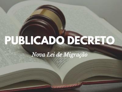 PUBLICADO DECRETO QUE REGULAMENTA LEI DE MIGRAÇÃO